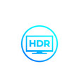 hdr tv screen mark vector image vector image