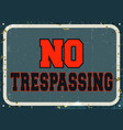 no trespassing - retro metal sign vector image