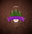 Happy new year label with fir trees Wooden vector image vector image