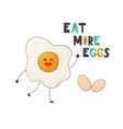 eat more eggs cute card in childish style funny vector image