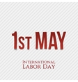 First May - International Labor Day vector image vector image