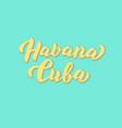 havana cuba trendy text modern lettering style vector image vector image