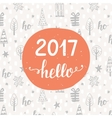 Hello 2017 Unique hand lettering on background vector image