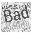 Medical Treatments for Bad Habits Word Cloud vector image vector image