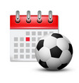 sport calendar and soccer realistic foot ball vector image vector image