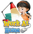 font design for work from home with girl doing vector image