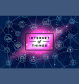 internet things iot devices and connectivity vector image vector image
