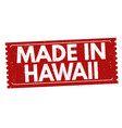 made in hawaii grunge rubber stamp vector image vector image