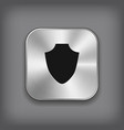 Shield icon - metal app button vector image vector image