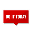 do it today red tag vector image vector image