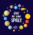 give me some space slogan vector image