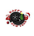 happy new year 2019 and car wheel vector image