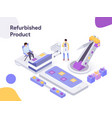refurbished product isometric modern flat design vector image