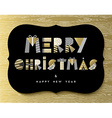 Christmas and New Year gold quote greeting card vector image vector image