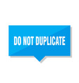 do not duplicate price tag vector image vector image