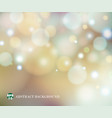 soft light of abstract blur bokeh background vector image vector image