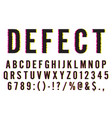 trendy distorted glitch font typeface letters vector image