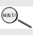health magnifying glass vector image vector image