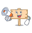 with megaphone wooden board character cartoon vector image vector image