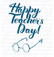 happy teacher day inscription vector image
