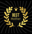 best mother golden label with wreath design vector image vector image