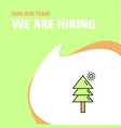 join our team busienss company tree we are hiring vector image vector image