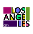 Los Angeles City T-shirt Typography Graphics vector image vector image