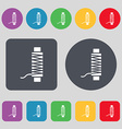 Thread Icon sign A set of 12 colored buttons Flat vector image vector image