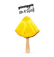pineapple realistic summer fruit ice cream stick vector image