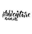 adwenture awaits modern brush lettering vector image