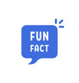 blue fun fact simple bubble vector image vector image