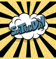 comic text saturday cartoon cloud retro vector image vector image