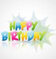 happy birthday card with blast vector image vector image