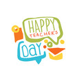 happy teachers day label with speech bubbles and vector image