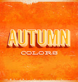 Autumn typographic grunge poster vector image vector image