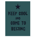 keep calm and go to beijing poster vector image