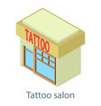 tattoo building salon icon isometric 3d style vector image vector image
