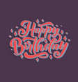 with happy birthday lettering for vector image