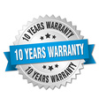 10 years warranty 3d silver badge with blue ribbon vector image vector image