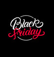 black friday hand written lettering text vector image vector image