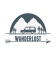 wanderlust label with forest scene and car vehicle vector image vector image