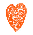Heart with hand drawn typography poster Romantic vector image vector image