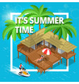 its summer time or summer vacation concept vector image vector image