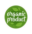 organic product lettering with leaf vector image vector image