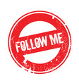 follow me rubber stamp vector image