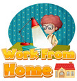 font design for work from home with boy vector image vector image
