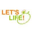 let life vector image vector image