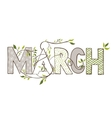 march lettering with branches and young leaves vector image