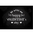 Chalk board with Valentines type design vector image vector image
