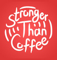 coffee lover quote vector image vector image